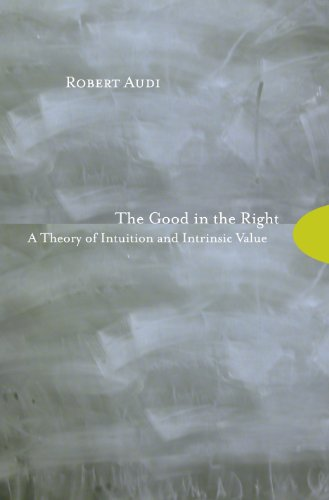 9780691114347: The Good in the Right: A Theory of Intuition and Intrinsic Value