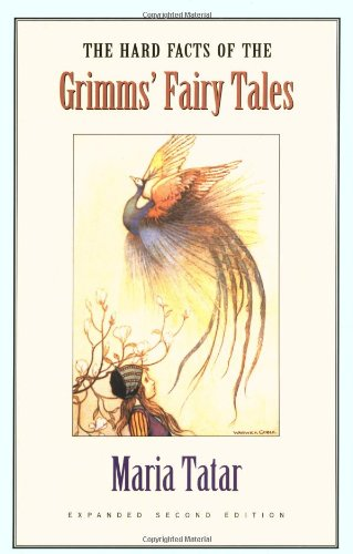 The Hard Facts of the Grimms' Fairy Tales: Expanded Second Edition (0691114692) by Maria Tatar