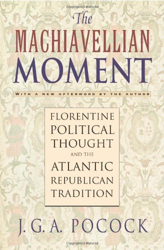 9780691114729: The Machiavellian Moment – Florentine Political Thought and the Atlantic Republican Tradition