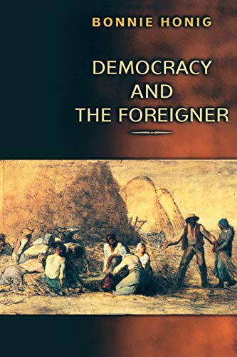 9780691114767: Democracy and the Foreigner
