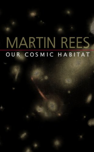 9780691114774: Our Cosmic Habitat