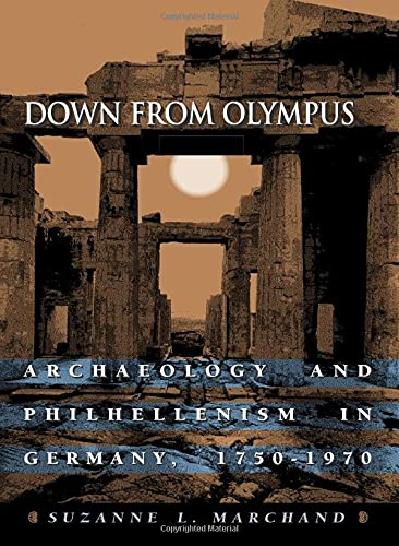 9780691114781: Down from Olympus: Archaeology and Philhellenism in Germany, 1750-1970