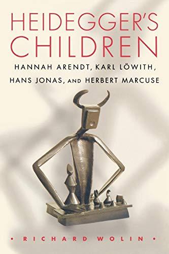 9780691114798: Heidegger's Children: Hannah Arendt, Karl Lowith, Hans Jonas, and Herbert Marcuse