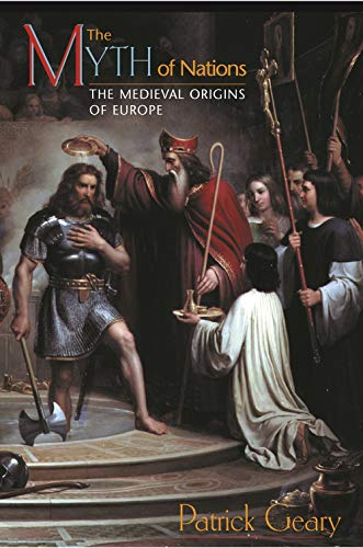 9780691114811: The Myth of Nations: The Medieval Origins of Europe