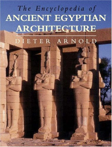 9780691114880: The Encyclopedia of Ancient Egyptian Architecture