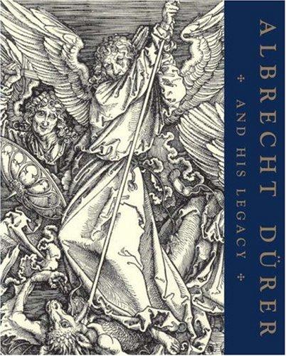 Albrecht Dürer and His Legacy: The Graphic Work of a Renaissance Artist: Giulia Bartrum