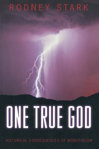 9780691115009: One True God: Historical Consequences of Monotheism