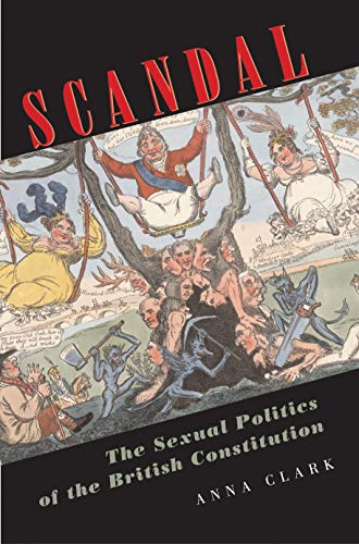 9780691115016: Scandal: The Sexual Politics of the British Constitution