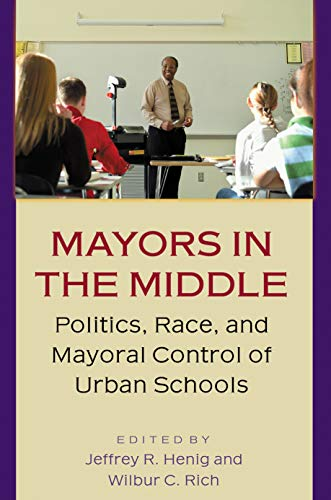 9780691115061: Mayors in the Middle: Politics, Race, and Mayoral Control of Urban Schools