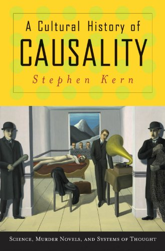 9780691115238: A Cultural History of Causality: Science, Murder Novels, and Systems of Thought