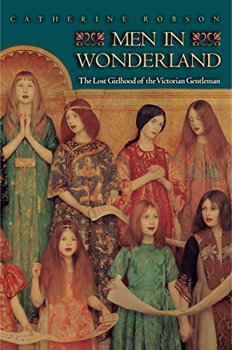 9780691115269: Men in Wonderland: The Lost Girlhood Of The Victorian Gentleman