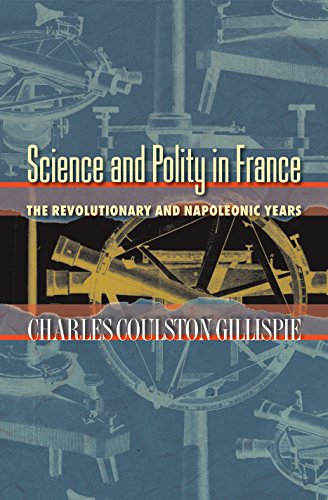 9780691115412: Science and Polity in France: The Revolutionary and Napoleonic Years