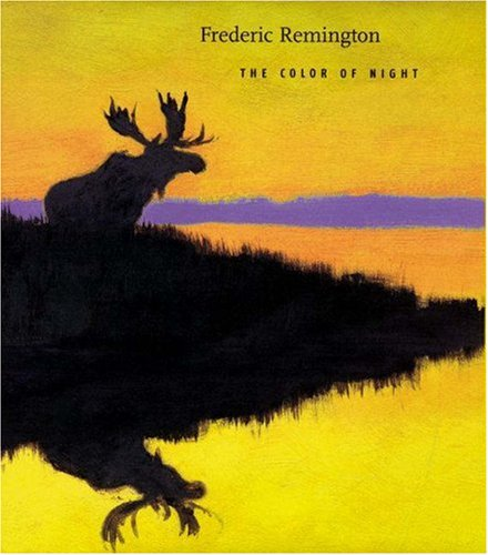 Frederic Remington: The Color of Night: Anderson, Nancy
