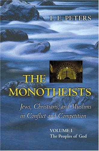 9780691115610: The Monotheists: Jews, Christians, and Muslims in Conflict: Two-volume slipcase set