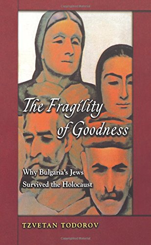9780691115641: The Fragility of Goodness: Why Bulgaria's Jews Survived the Holocaust