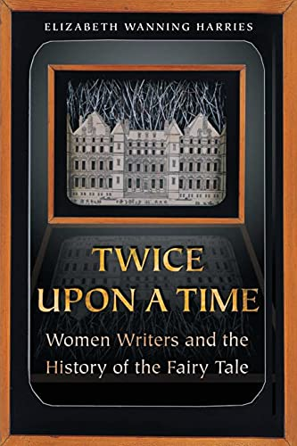 9780691115672: Twice upon a Time: Women Writers and the History of the Fairy Tale