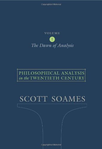 9780691115733: Philosophical Analysis in the Twentieth Century, Volume 1: The Dawn of Analysis