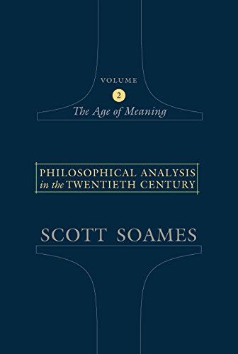 9780691115740: Philosophical Analysis in the Twentieth Century, Volume 2: The Age of Meaning: Age of Meaning v. 2