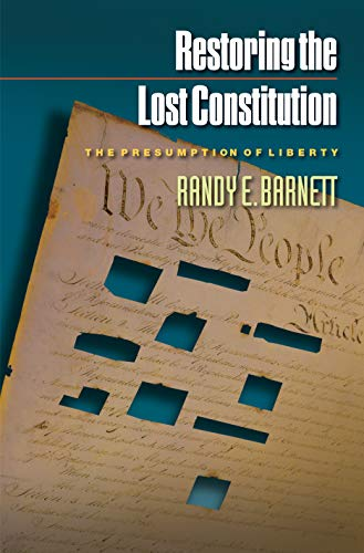 9780691115856: Restoring the Lost Constitution: The Presumption of Liberty