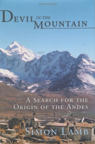 9780691115962: Devil in the Mountain: A Search for the Origin of the Andes