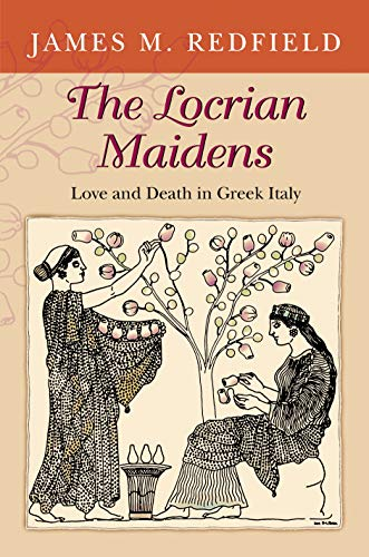 9780691116051: The Locrian Maidens: Love and Death in Greek Italy