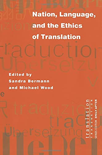 Nation, Language, And The Ethics Of Translation: Bermann, Sandra; Wood, Michael