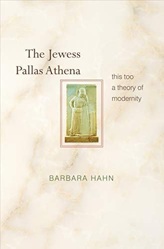 9780691116143: The Jewess Pallas Athena: This Too a Theory of Modernity