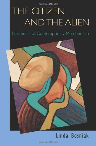 9780691116228: The Citizen and the Alien: Dilemmas of Contemporary Membership