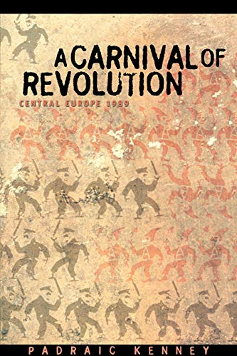 9780691116273: A Carnival of Revolution - Central Europe 1989