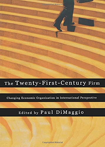 9780691116310: The Twenty-First-Century Firm: Changing Economic Organization in International Perspective