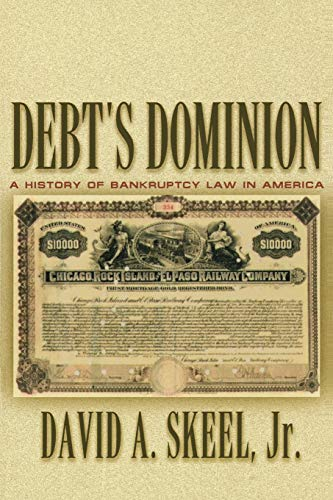 9780691116372: Debt's Dominion: A History of Bankruptcy Law in America