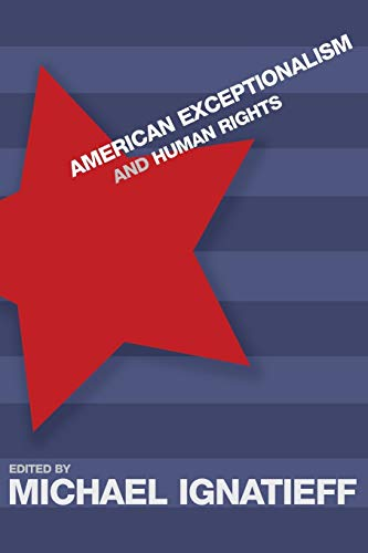 9780691116488: American Exceptionalism and Human Rights