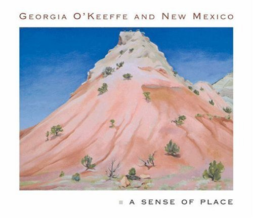 9780691116594: Georgia O'Keeffe and New Mexico: A Sense of Place