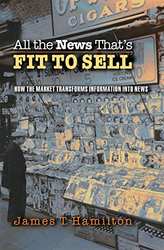 9780691116808: All the News That's Fit to Sell: How the Market Transforms Information into News