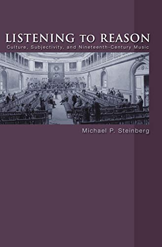 9780691116853: Listening to Reason: Culture, Subjectivity, and Nineteenth-Century Music