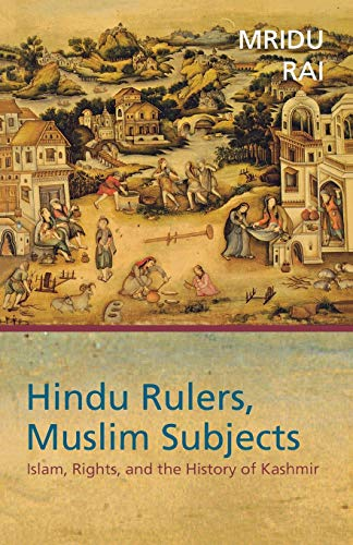 9780691116884: Hindu Rulers, Muslim Subjects: Islam, Rights, and the History of Kashmir