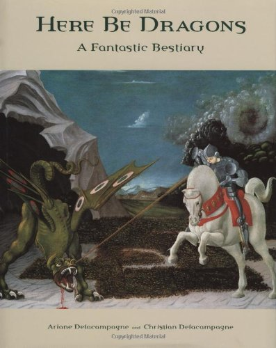 9780691116891: Here Be Dragons: A Fantastic Bestiary