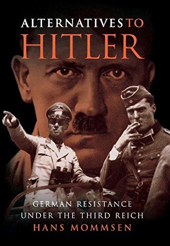 9780691116938: Alternatives to Hitler: German Resistance under the Third Reich