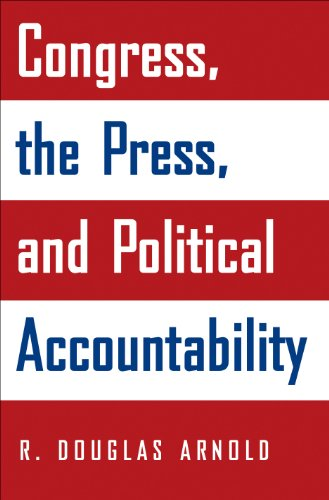 9780691117102: Congress, the Press, and Political Accountability