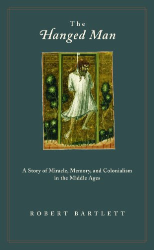 9780691117195: The Hanged Man: A Story of Miracle, Memory, and Colonialism in the Middle Ages