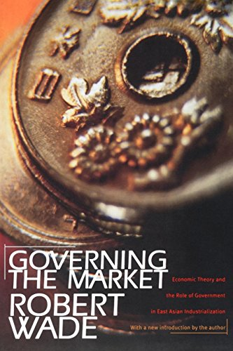 9780691117294: Governing the Market: Economic Theory and the Role of Government in East Asian Industrialization