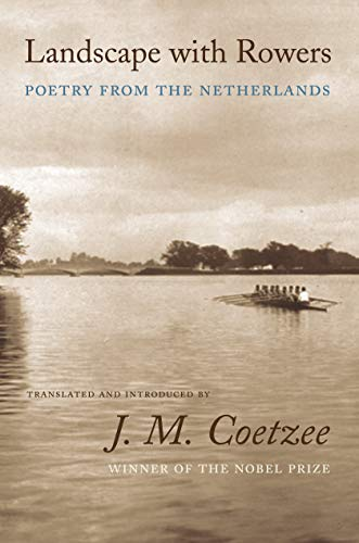 Landscape with Rowers: Poetry from the Netherlands (English and Dutch Edition) (First Edition): J.M...