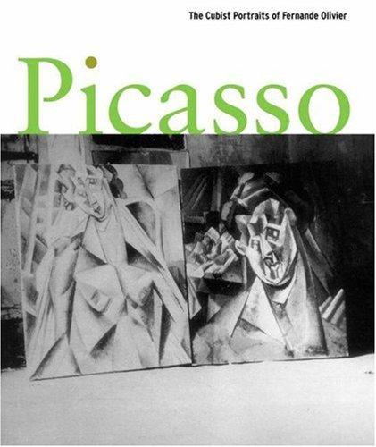Picasso : the cubist portraits of Fernande Olivier.: Weiss, Jeffrey S., Valerie J. Fletcher, ...