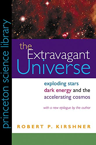 9780691117423: The Extravagant Universe: Exploding Stars, Dark Energy, and the Accelerating Cosmos (Princeton Science Library)