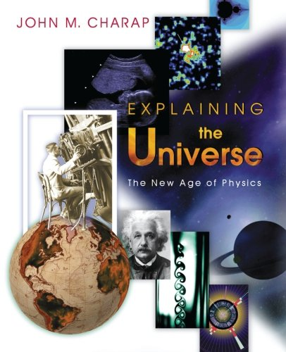 9780691117447: Explaining the Universe: The New Age of Physics