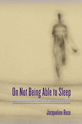9780691117461: On Not Being Able to Sleep: Psychoanalysis and the Modern World