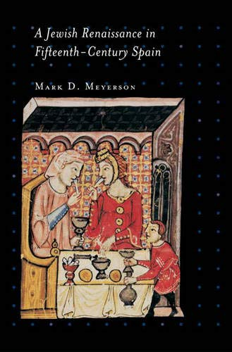 9780691117492: A Jewish Renaissance in Fifteenth-Century Spain (Jews, Christians, and Muslims from the Ancient to the Modern World)