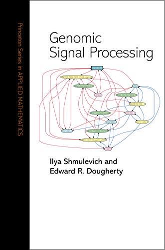 9780691117621: Genomic Signal Processing (Princeton Series in Applied Mathematics)