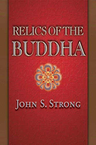 Relics of the Buddha (Hardback): John S. Strong