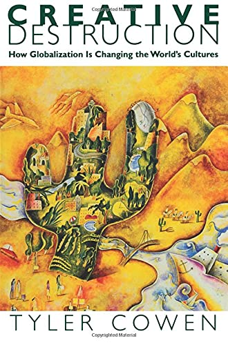 9780691117836: Creative Destruction - How Globalization Is Changing the World`s Cultures